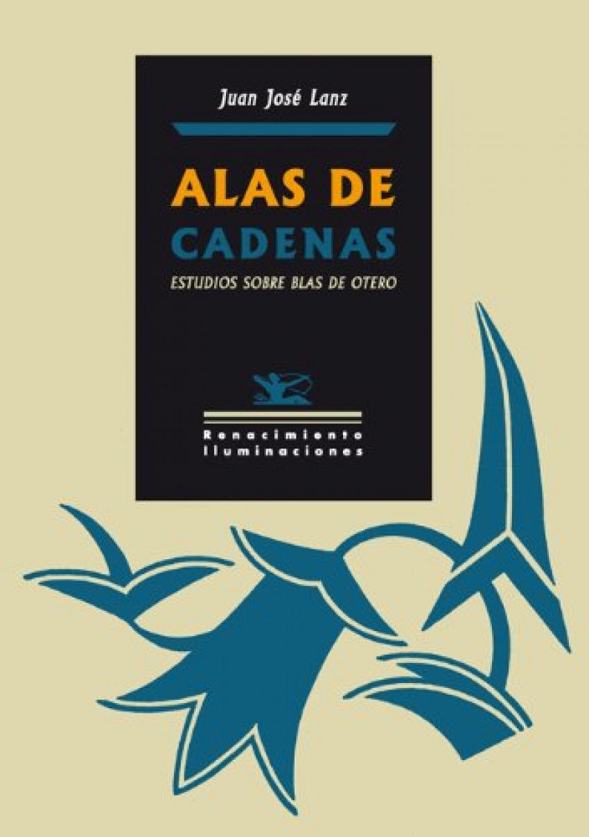 Alas de cadenas: estudios blas de otero - Lanz, Juan J.