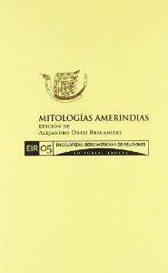 Mitologías amerindias - Ortiz Rescaniere, Alejandro
