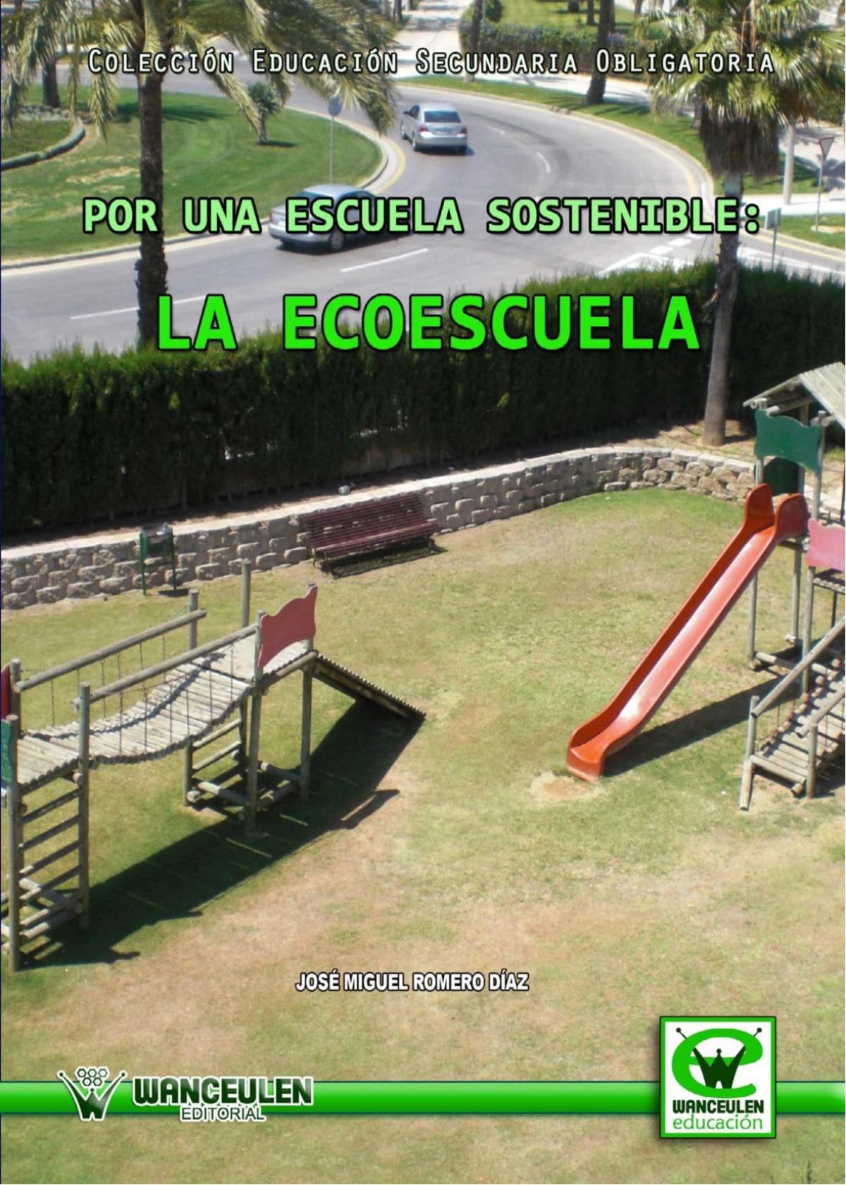 Por una escuela sostenible ecoescuela - Romero, Jose M.