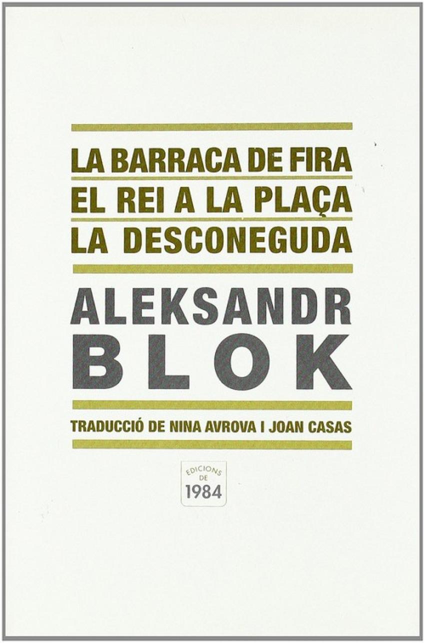 La barraca de fira / El rei a la plaça / La desconeguda - Blok, Aleksandr