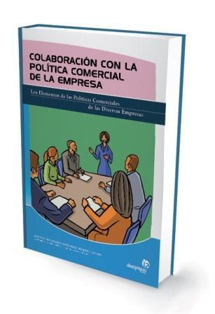 Colaboración con la política comercial de la empresa Los Elementos de las Políticas Comerciales de las Diversas Empresas - Ideaspropias Editorial'
