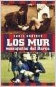 Los Mur, masajistas del Barça - Enric Bañeres
