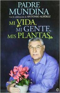 Mi vida, mi gente, mis plantas - Antonio Alférez
