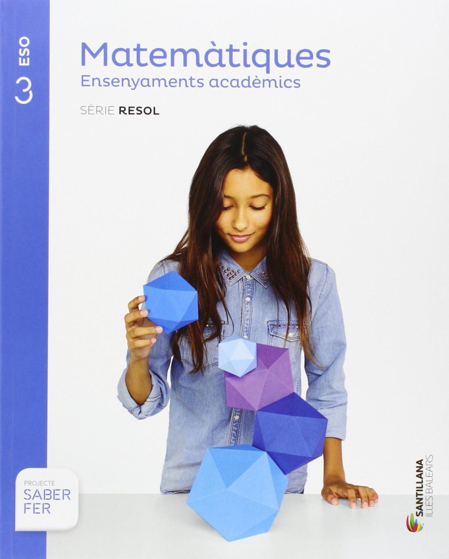 Matematiques academica 3 eso saber hacer illes ba - Vv.Aa