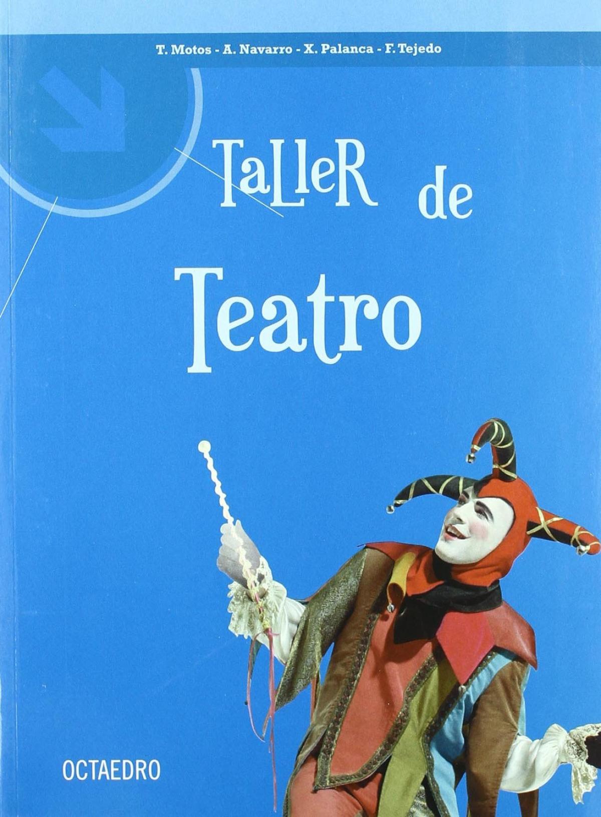 Taller de teatro.(cuadernos) - Motos Teruel, Tomàs/Navarro, Antoni/Palanca, Xema/Tejedo, Francesc