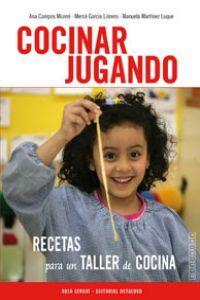 Cocinar jugando Recetas para un taller de cocina - Campos Munné, Ana/Garcia Llorens, Mercè/Martínez Luque, Manuela
