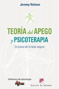 Teoría del apego y psicoterapia : en busca de la base segura