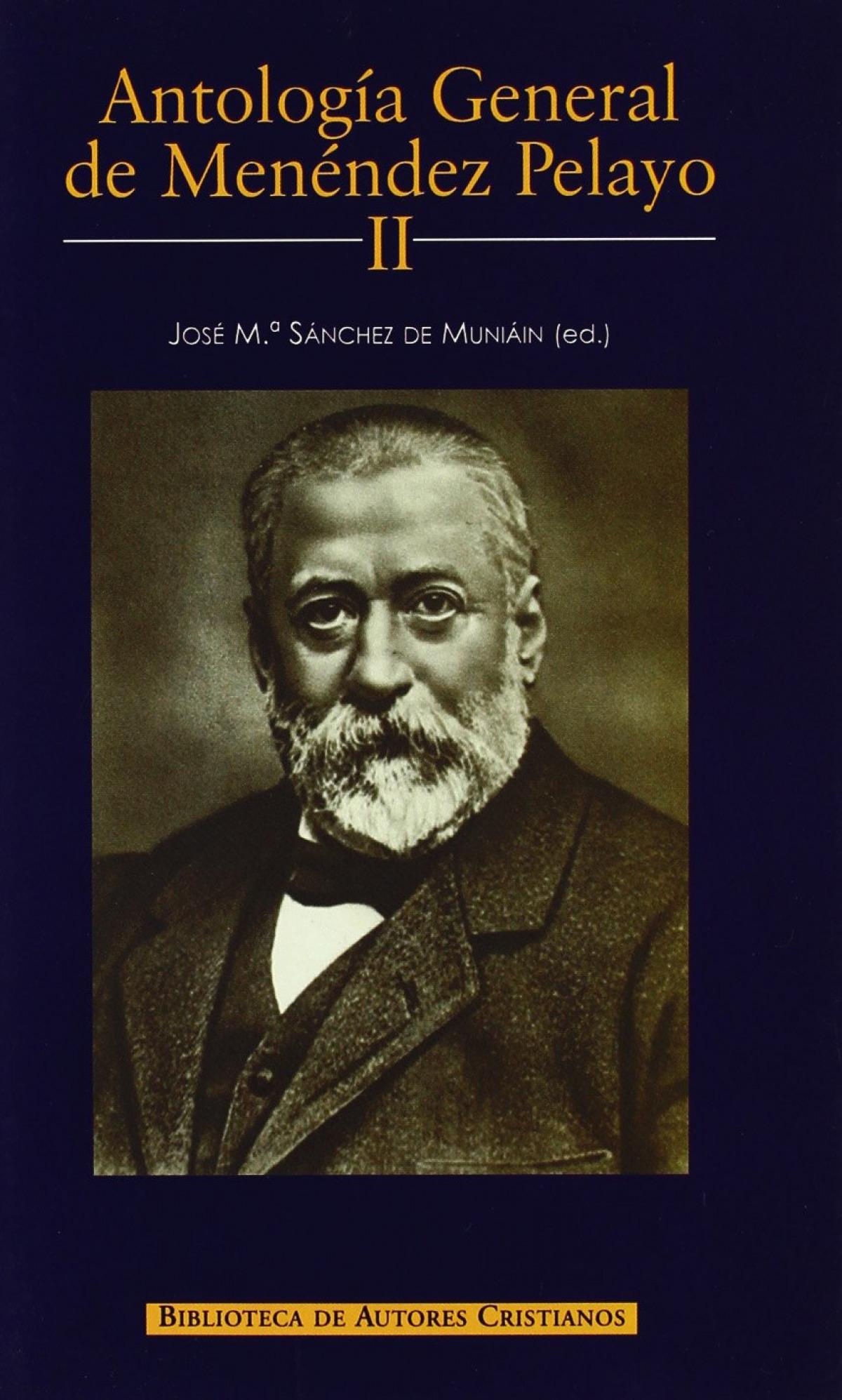 Antologa general de menendez pelayo ii - SANCHEZ DE MUNIÁIN, JOS MARIA