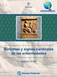 Síntomas y signos cardinales de las enfermedades - Jinich, Horacio