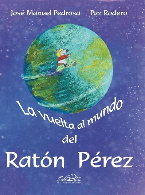 La vuelta al mundo del ratón Pérez - Pedrosa, José Manuel