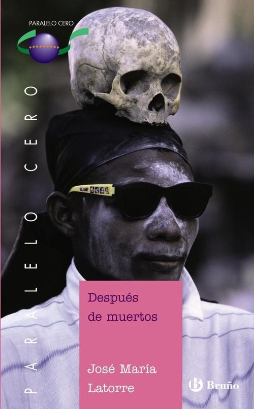 Después de muertos - Latorre, José Mª