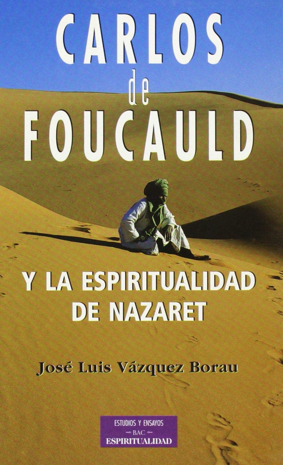 Carlos foucauld y la espiritualidad de nazaret - Vazquez Borau, José Luis
