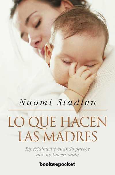 Lo que hacen las madres - Stadlen, Naomi
