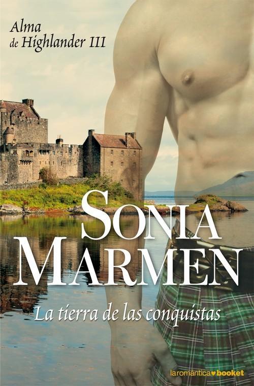 La tierra de las conquistas (Alma de Highlander III) - Sonia Marmen