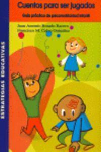 Cuentos ser jugados:guia practica psicomotricidad infantil - Vv.Aa.
