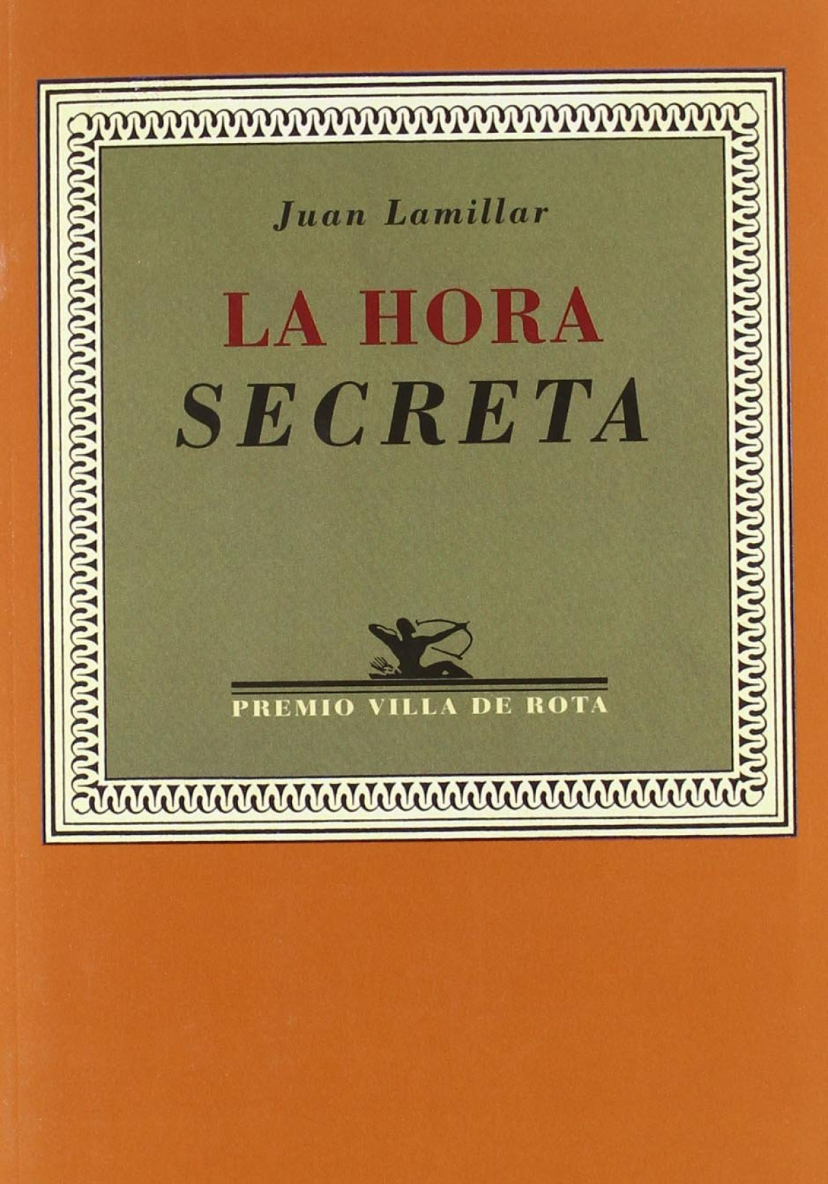 Hora secreta, la - Lamillar, Juan