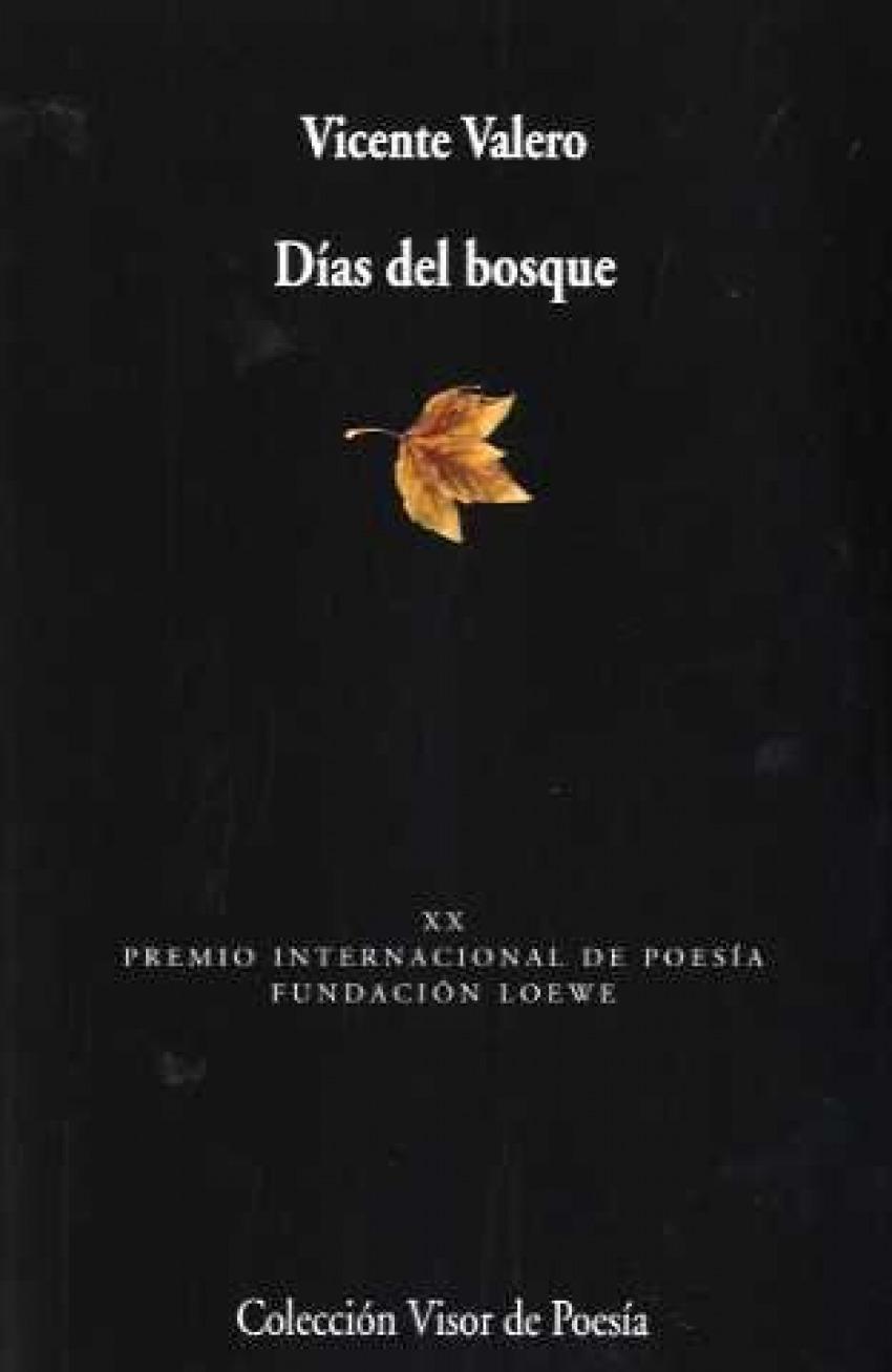DIAS DEL BOSQUE XX Premio internacional de poesía fundación Loewe - Valero, Vicente