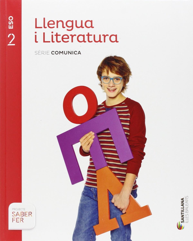 LLENGUA I LITERATURA SERIE COMUNICA 2 ESO SABER FER - 9788468091617
