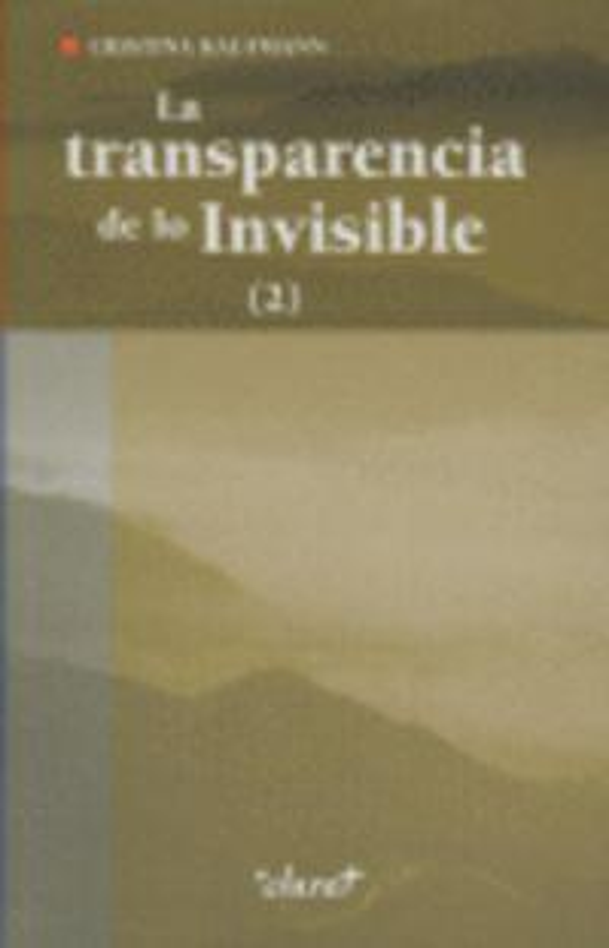 La transparencia de los invisible - Kaufmann, Cristina