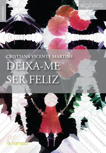 Deixa-me ser feliz - Cristiana Martins