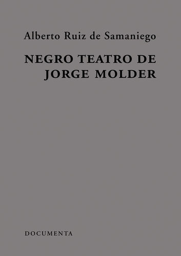 Negro teatro de jorge molder - Ruiz De Samaniego, Alberto