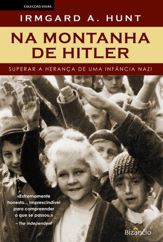 Na Montanha de Hitler - Hunt, Irmgard A.