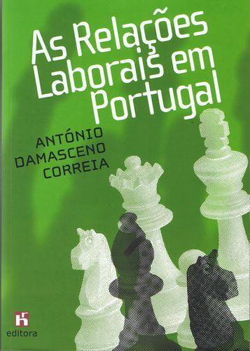 As Relações Laborais em Portugal - Correia, Antonio Damasceno