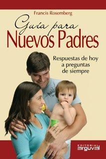 Guía para nuevos padres - Rosemberg, Francis