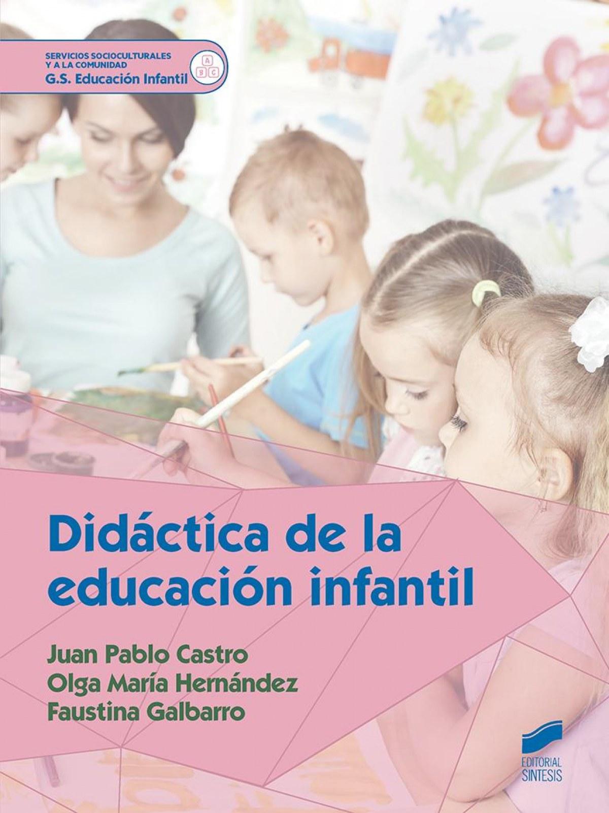 Didáctica de la educación infantil (Servicios Socioculturales y a la Comunidad) - 9788490773895