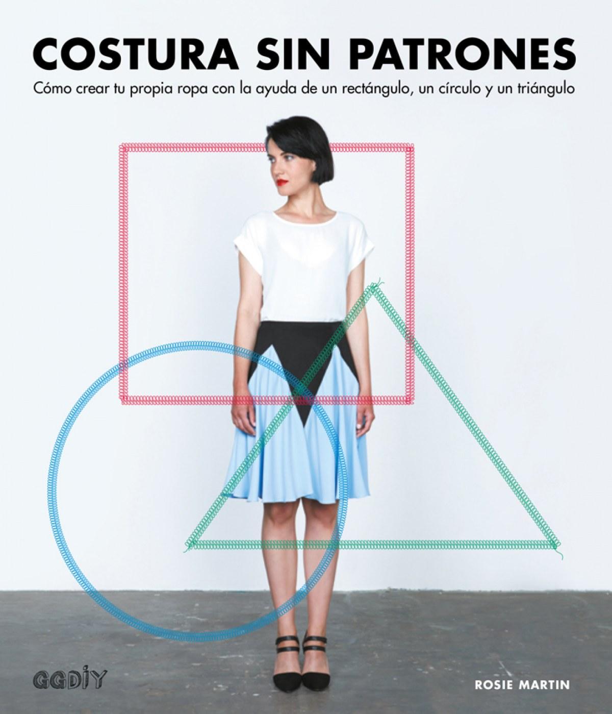 Costura sin patrones Cómo crear tu propia ropa con la ayuda de un ...