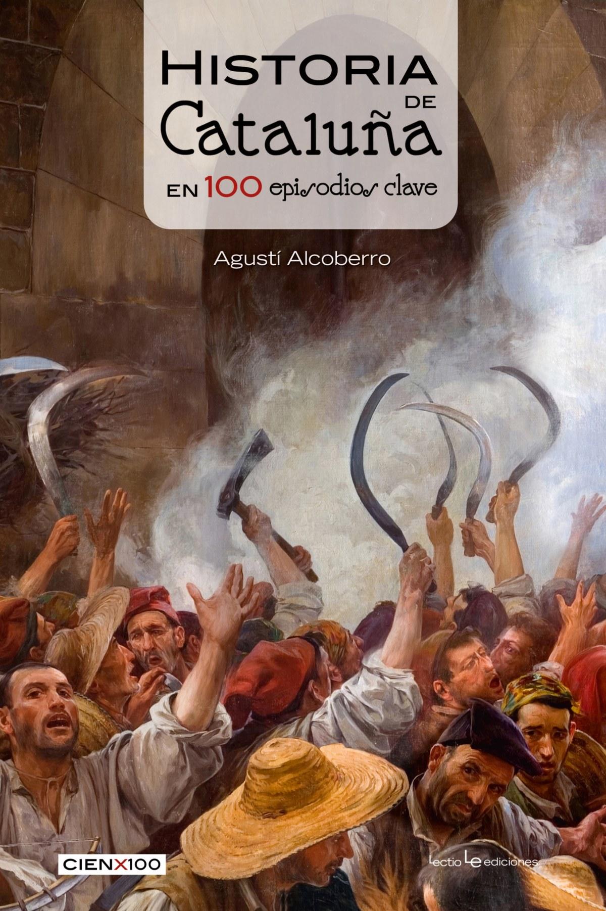 Historia cataluÑa en 100 episodios - Alcoberro, Agusti
