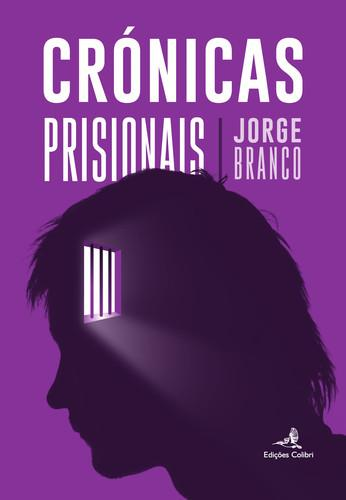 Cronicas prisionais - Branco , Jorge