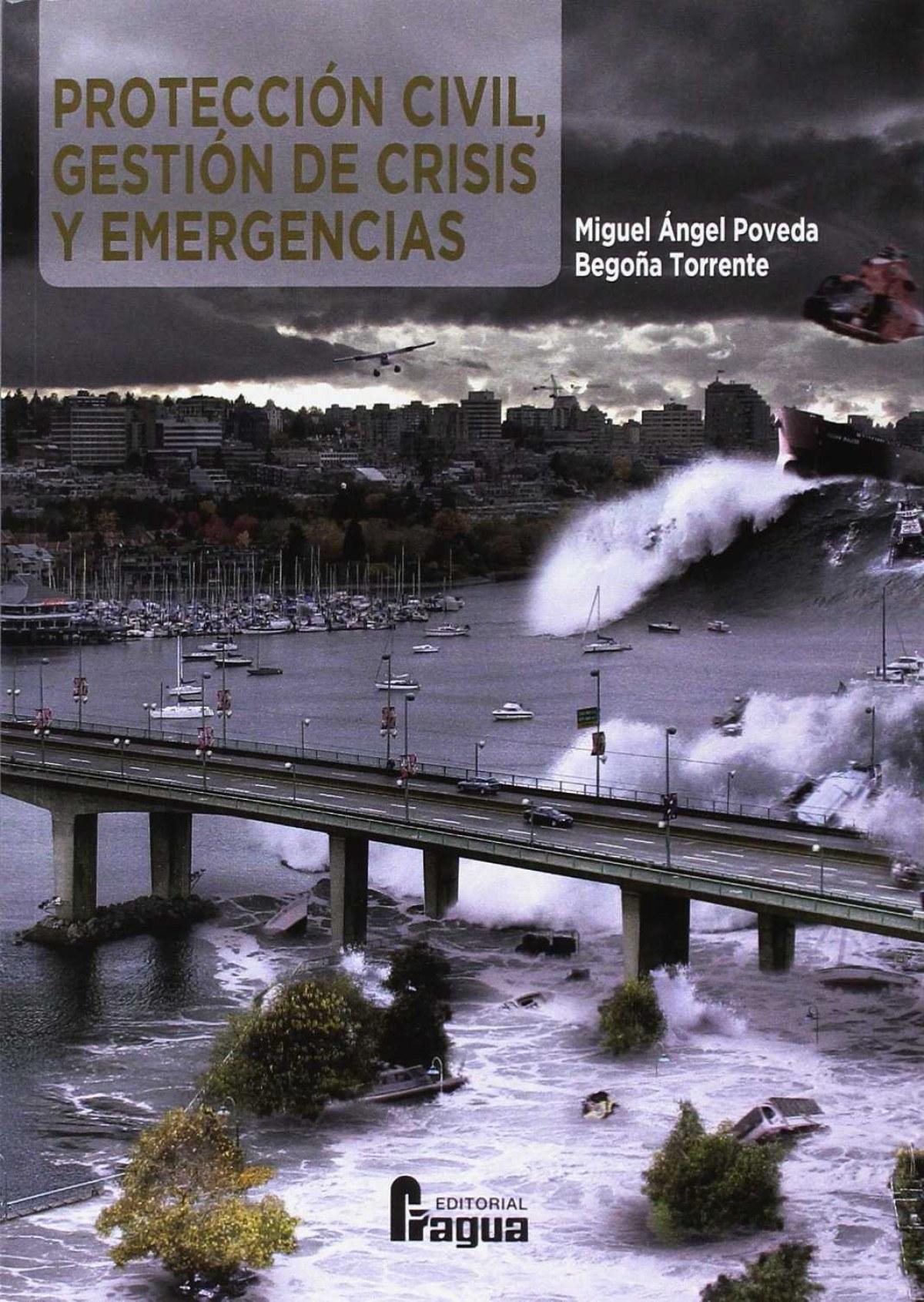 Protección Civil. Gestión de crisis y emergencias - Poveda, Miguel A.