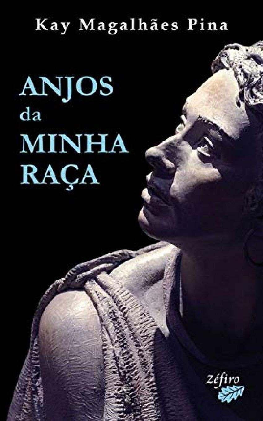Anjos da minha raÇa - Pina, Kay MagalhÃes