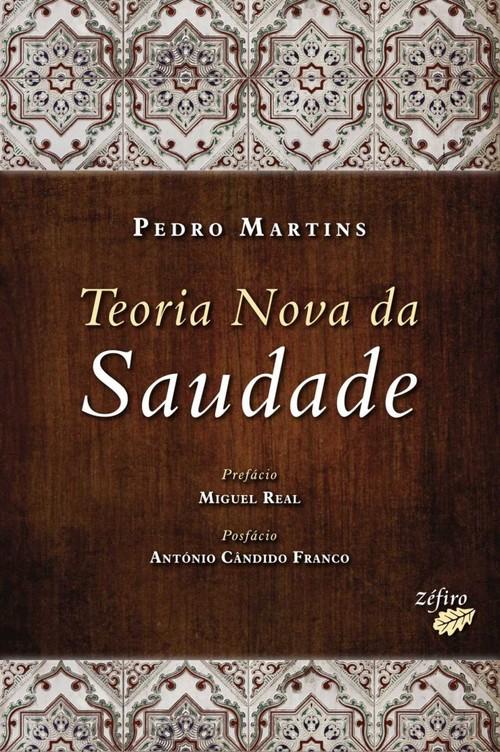 9789896771058 - Martins, Pedro: Teoria nova da saudade - Livro