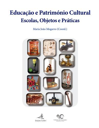 EducaÇÃo e patrimÓnio culturalescolas, objectos e prÁticas - Vv.Aa.
