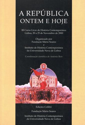 A repÚblica ontem e hoje iii curso livre de histÓria contemporÂnea - Reis, António