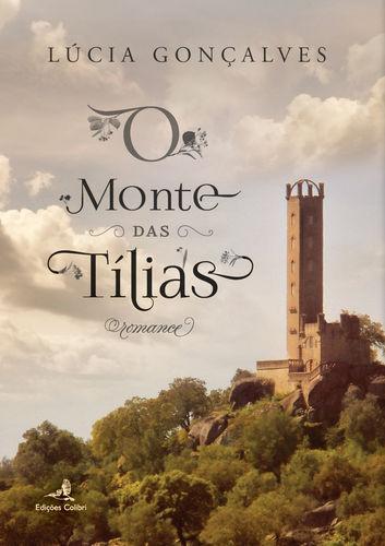 O Monte das Tílias - Romance - Lúcia Gonçalves