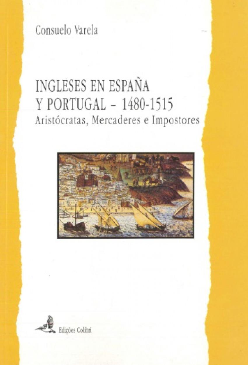 Ingleses en espaÑa y portugal. aristocratas, mercadores e impostores - Varela, Consuelo