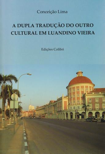 A dupla traduÇÃo do outro cultural em luandino vieira - Lima, Conceição