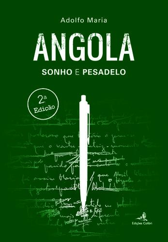 Angola - Sonho e Pesadelo - Adolfo Maria