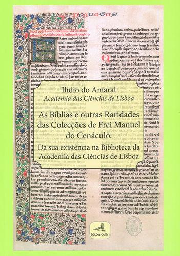 As Bíblias e outras Raridades das Colecções de Frei Manuel do Cenáculo - Da sua existência na Biblio - Ilídio do Amaral