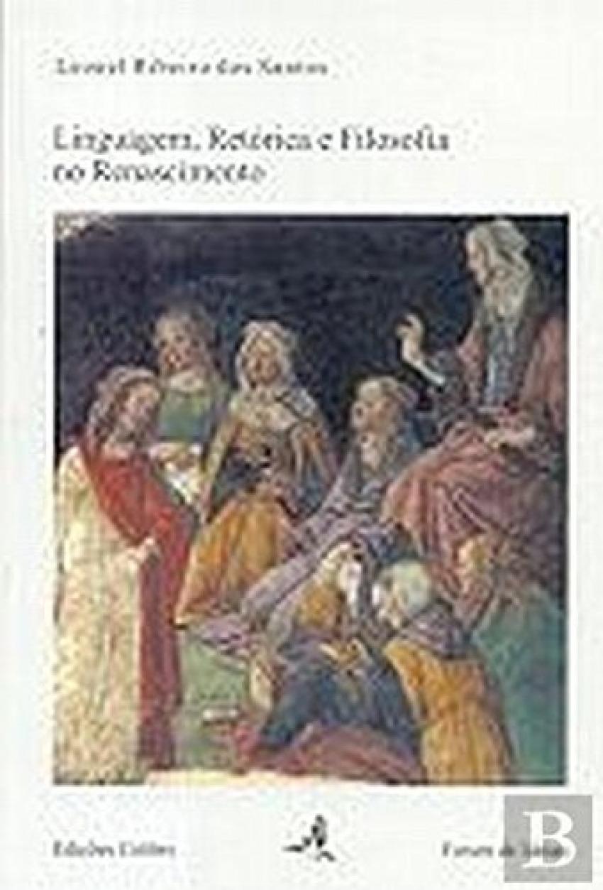 Linguagem, Retórica e Filosofia no Renascimento - Ribeiro Dos Santos, Leones