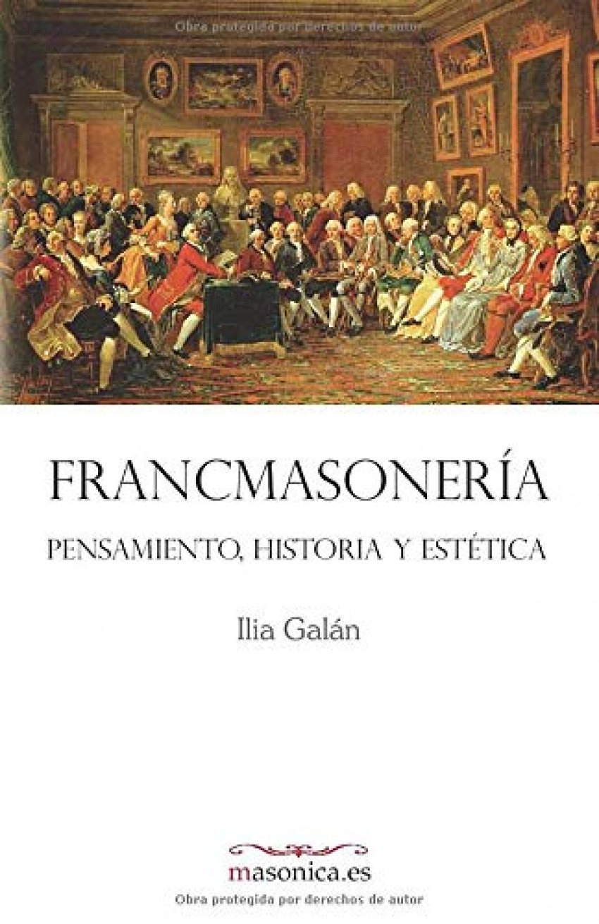 FRANCMASONERIA. Pensamiento, historia y estética - Galan Diez, Ilia