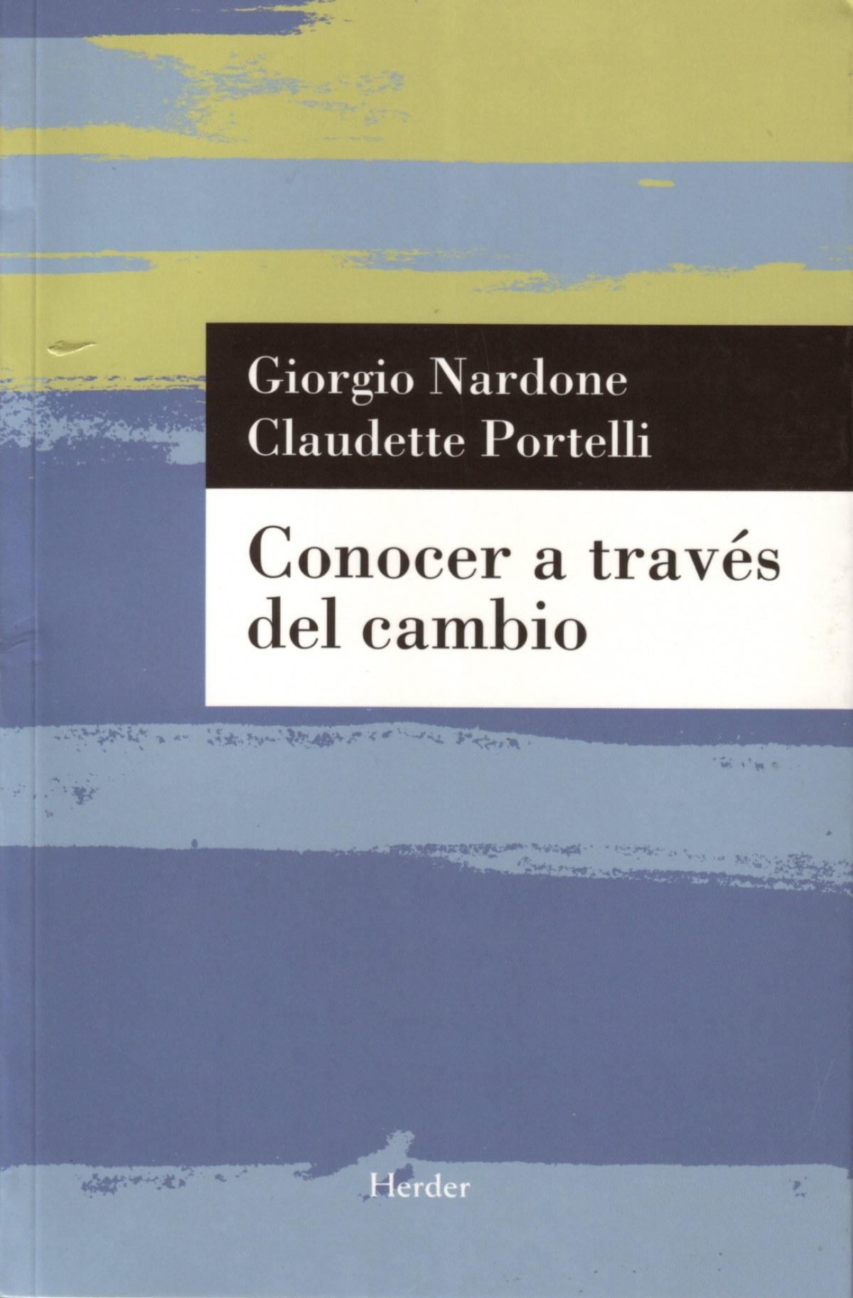 Conocer a través del cambio La evolución de la terapia breve estratégica - Nardone, Giorgio/Portelli, Claudette