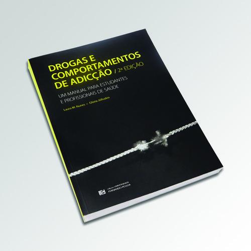 Drogas e comportamentos de adicçÃo. um manual para estudantes e profissionais de saude - 2ª ed. - M. Nunes, Laura / Jólluskin Gloria