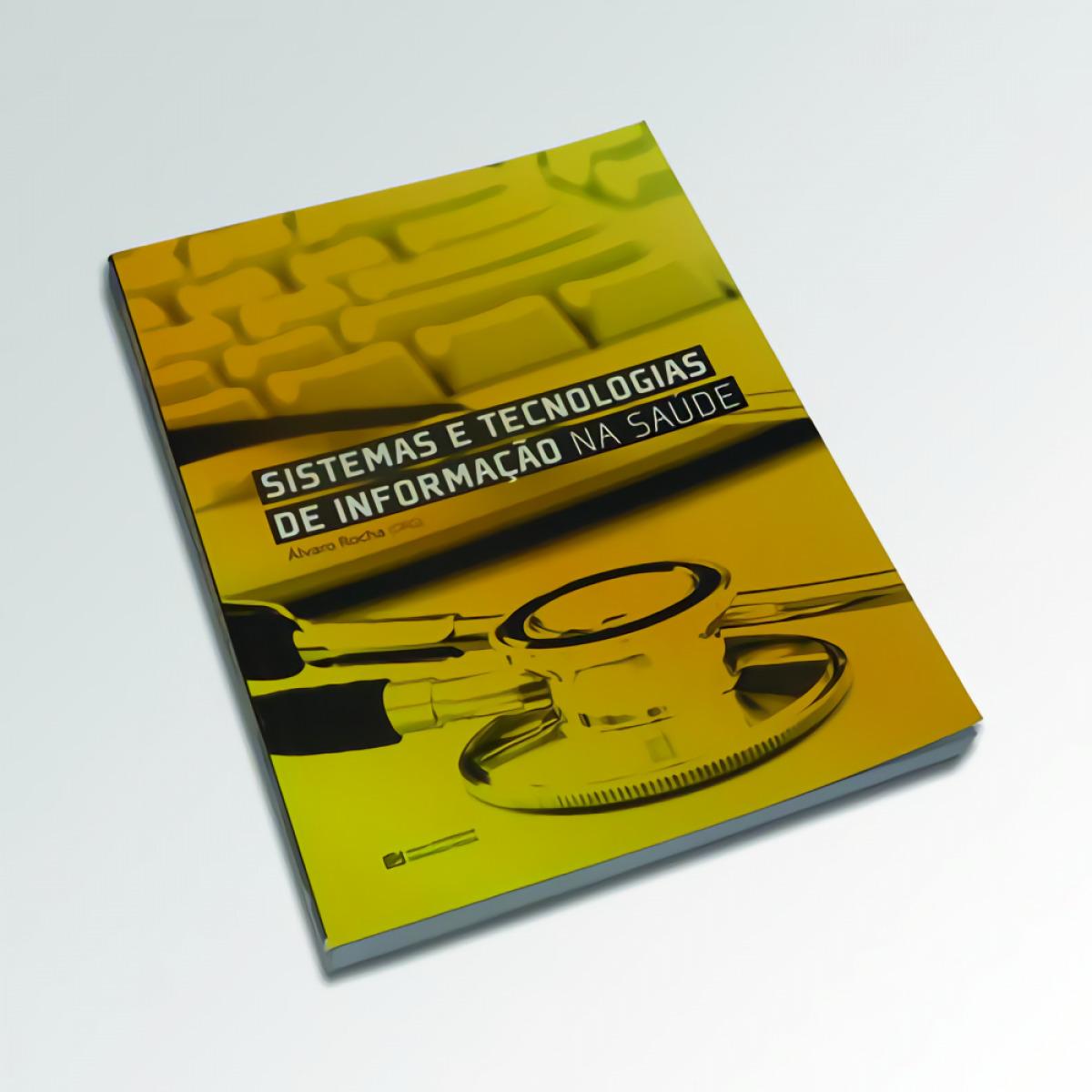 Sistemas e tecnologias de informaçÃo na saude - Rocha, Alvaro