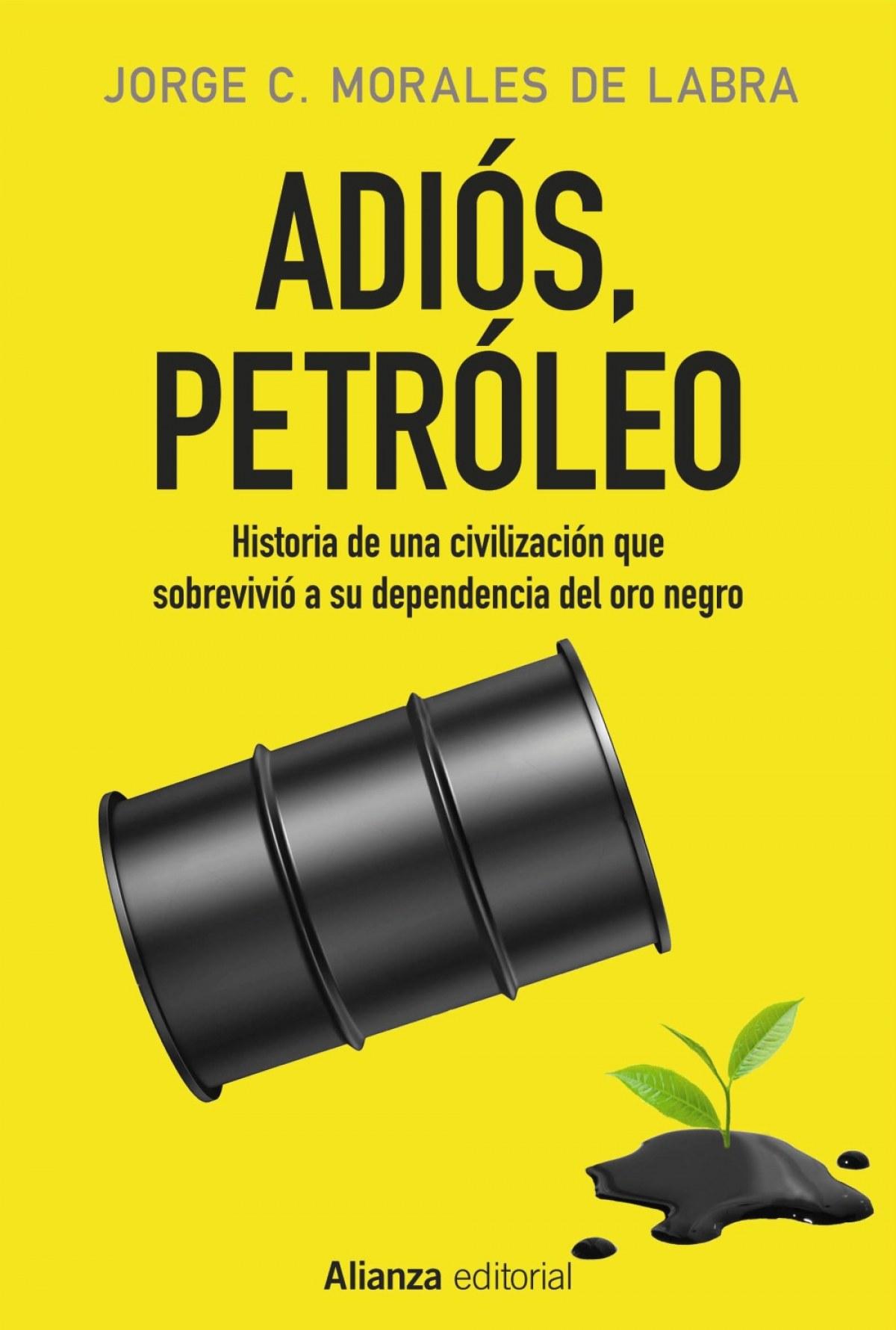 Adiós, petróleo - Morales de Labra, Jorge C.