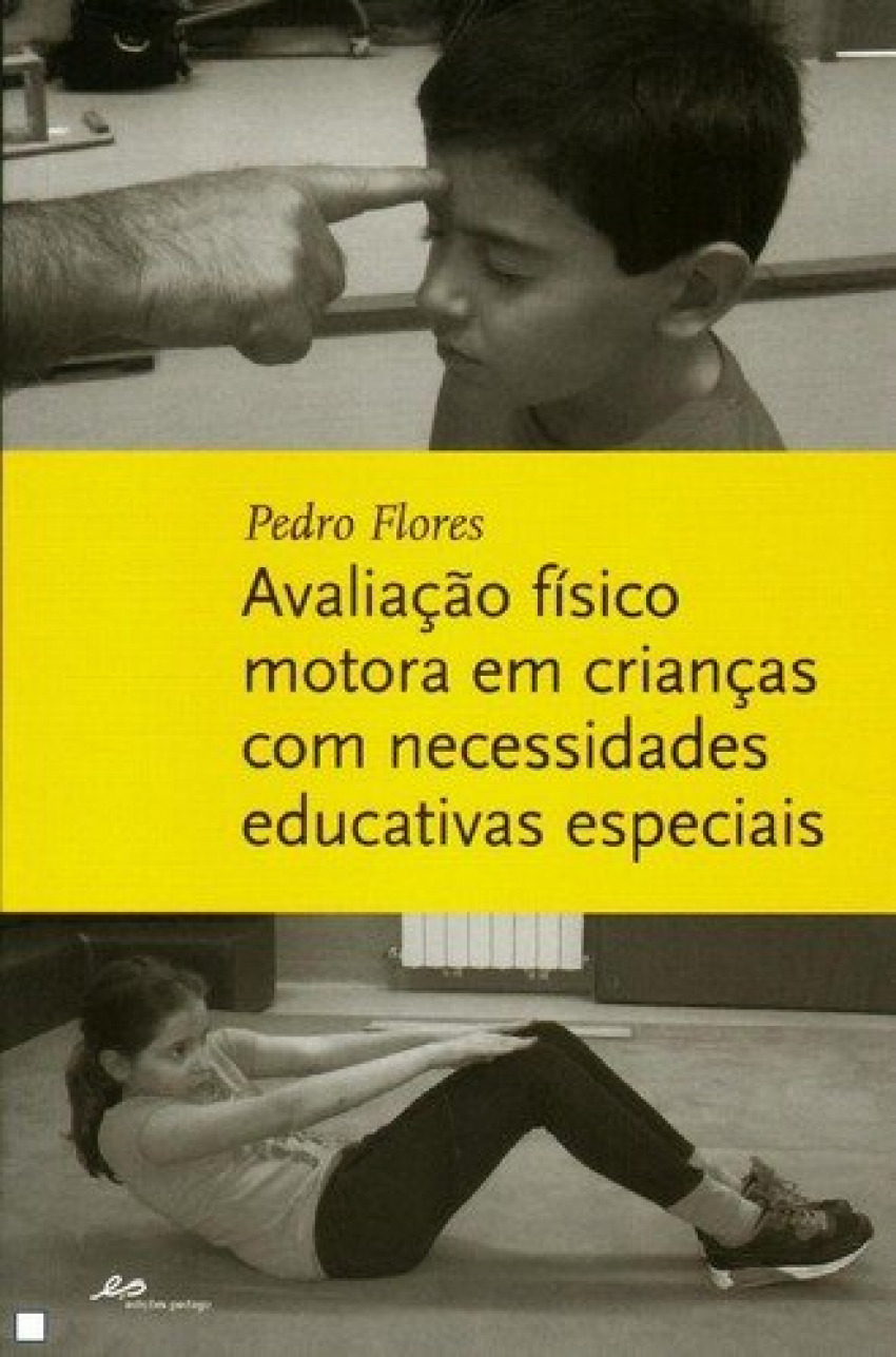 Avaliação Físico Motora em Crianças Com Necessidades Educativas Especiais - Flores, Pedro