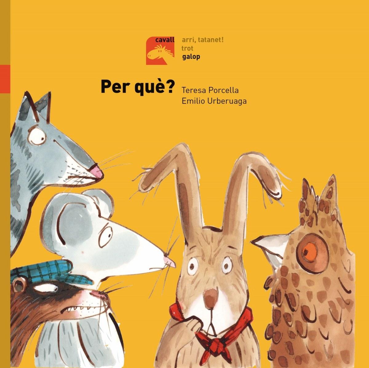 Per què - Porcella, Teresa/Urberuaga, Emilio